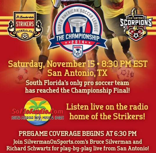 Exclusive Radio Broadcast of NASL Soccer Bowl 14 On SoFloRadio.com Scorpions vs. Strikers